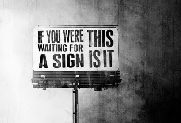 if you were waiting for a sign